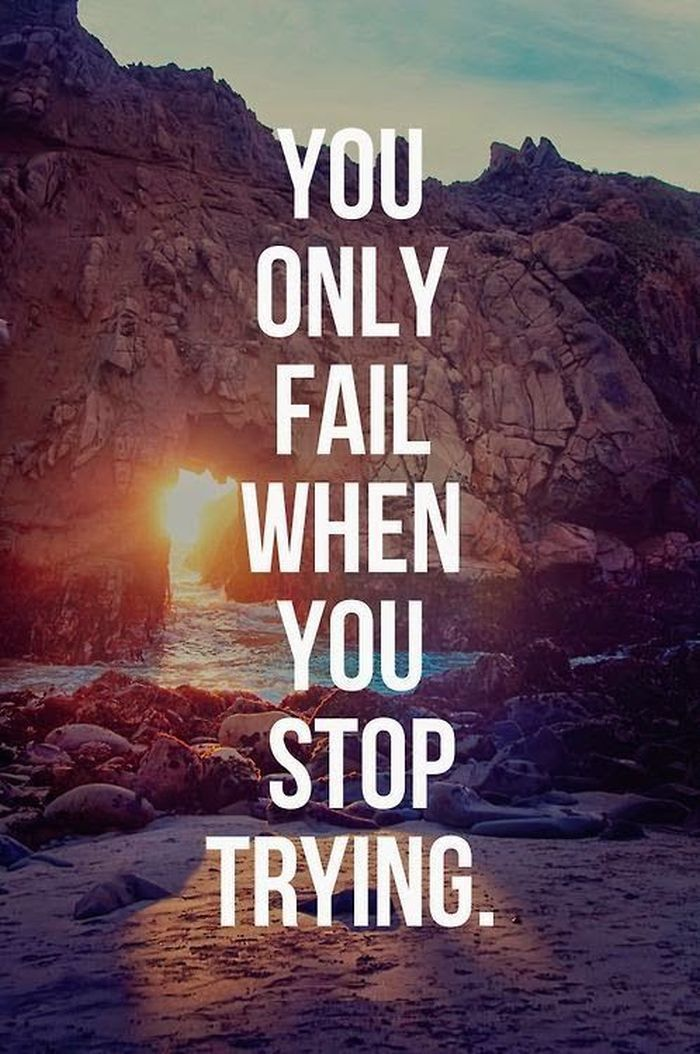 You only fail whan you stop trying